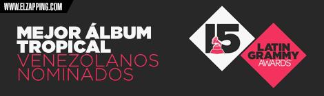 venezolanos latin grammy 2014 - MEJOR ÁLBUM TROPICAL